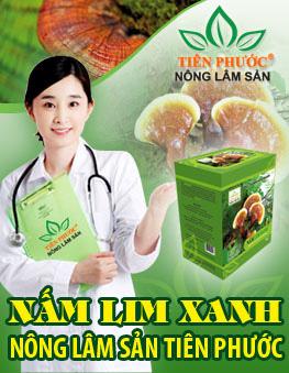 Sản phẩm nấm lim xanh của công ty Nông lâm sản Tiên Phước