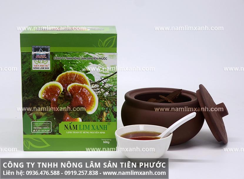 Tác dụng của nấm lim xanh Tiên Phước với cách sử dụng nấm lim rừng