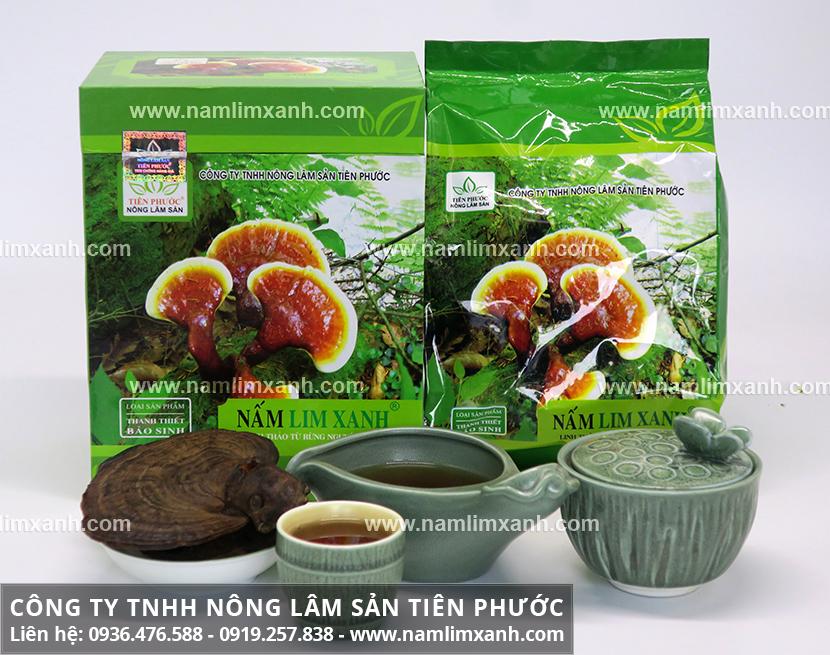Công dụng nấm lim xanh Tiên Phước với sử dụng nấm lim xanh tự nhiên
