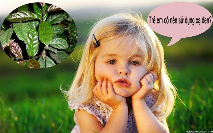Trẻ em có uống được xạ đen được hay không là câu hỏi của nhiều người.