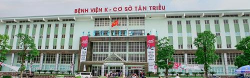Bệnh viện K cơ sở Tân Triều.