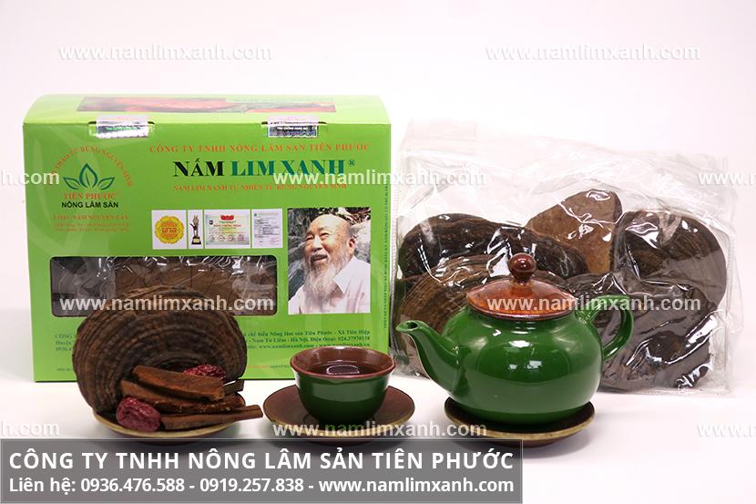 Cách dùng nấm lim xanh Tiên Phước và phương pháp sử dụng nấm lim rừng